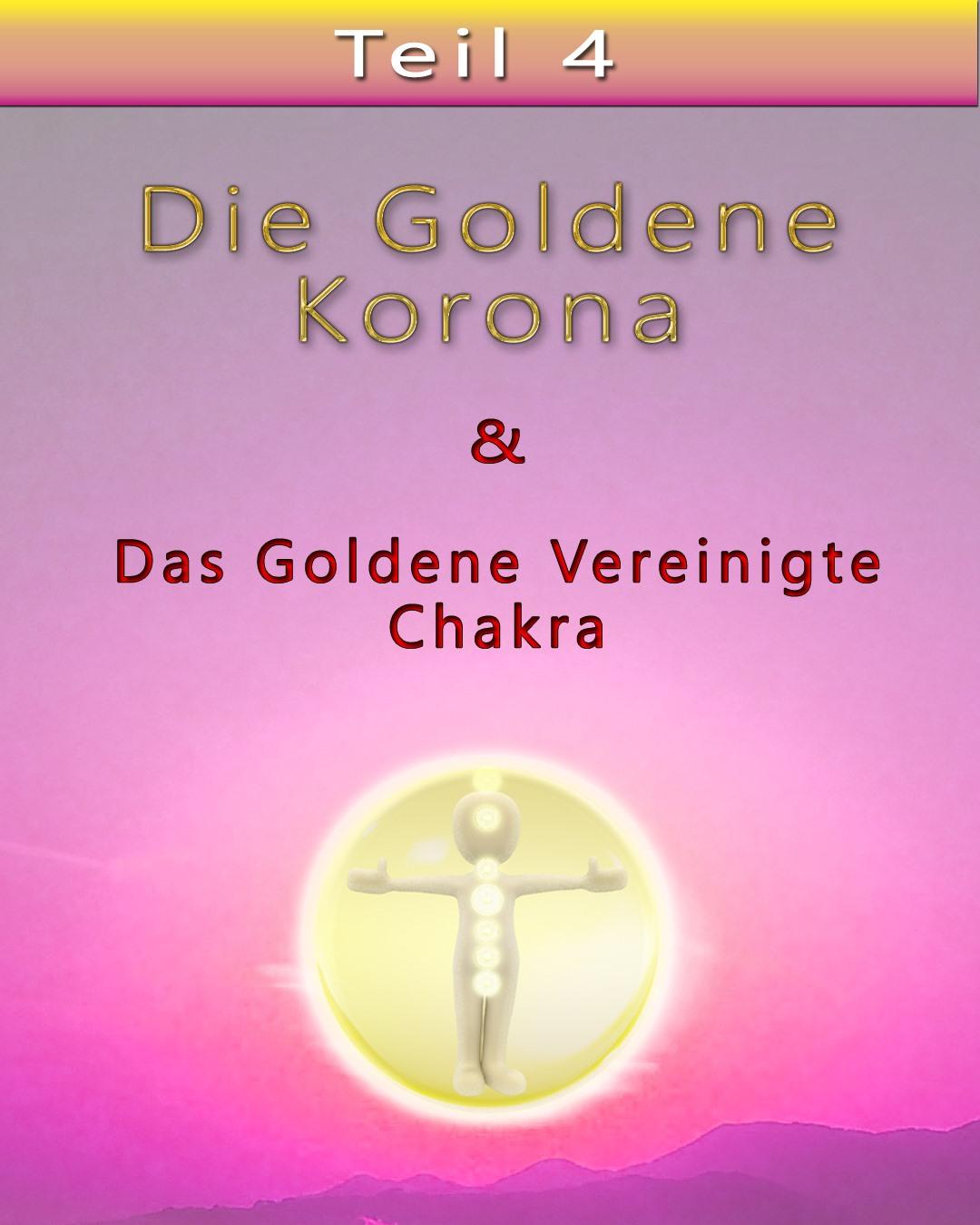 Das Goldene vereinigte Chakra