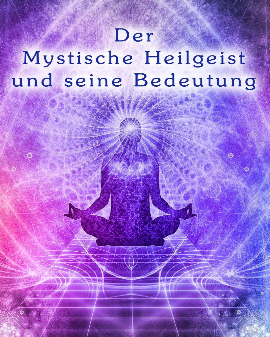 der mystische Heilgeist